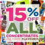 15% Off ALL Flavour Concentrates!