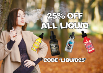 "25% OFF ALL E-LIQUID – ""LIQUID25"""