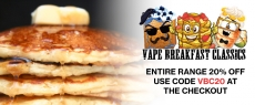 20% Off Vape Breakfast Classics Range at Gourmet eLiquid