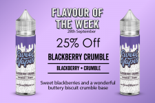 Sweet Vapes Flavour of the Week – BLACKBERRY CRUMBLE – 50ml £4.20