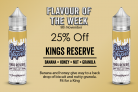 Sweet Vapes Flavour of the Week – KINGS RESERVE – 50ml £4.20