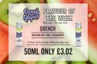 Sweet Vapes Flavour of the Week – QUENCH – 50ml Only £3.02