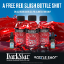 FREE Red Slush Bottle Shot When You Spend £35 or More!